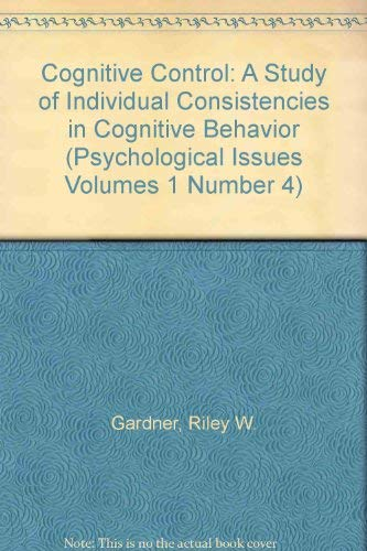 Cognitive Control: A Study of Individual Consistencies: Gardner, Riley W.;