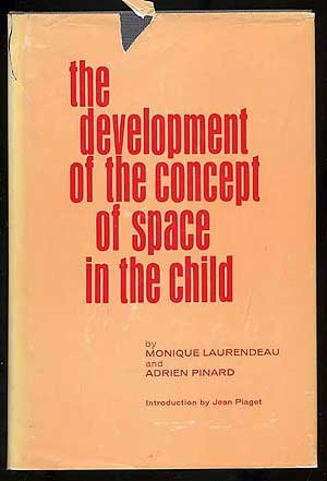 The Development of the Concept of Space: LAURENDEAU, M. &