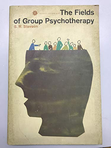 The fields of group psychotherapy: Slavson, S. R.