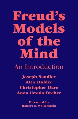 9780823620494: Freud's Models of the Mind: An Introduction (Monograph Series of the Psychoanalysis Unit of University College, London and the Anna Freud Centre, London, No. 1)