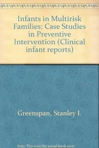 Infants in Multirisk Families: Case Studies in: Stanley I. Greenspan