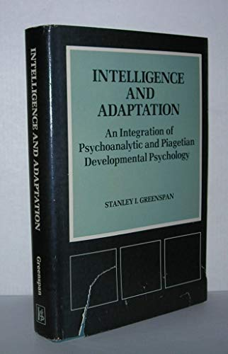 9780823627189: Intelligence and Adaptation: An Integration of Psychoanalytic and Piagetian Developmental Psychology: 12