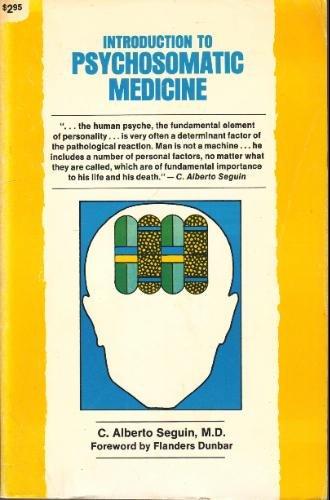 Introduction to Psychosomatic Medicine: C. Alberto Sequin, M.D.