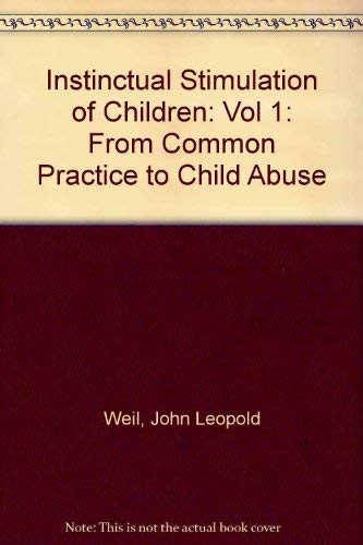 9780823628858: 1: Instinctual Stimulation of Children: From Common Practice to Child Abuse : Clinical Findings