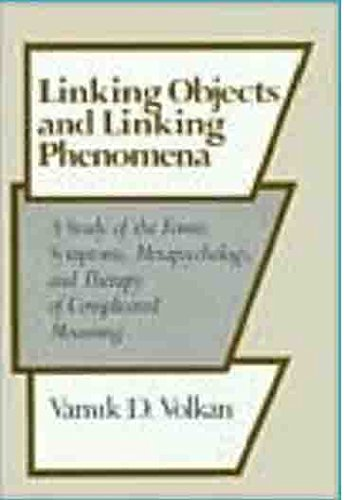 Linking Objects and Linking Phenomena: Vamik D. Volkan