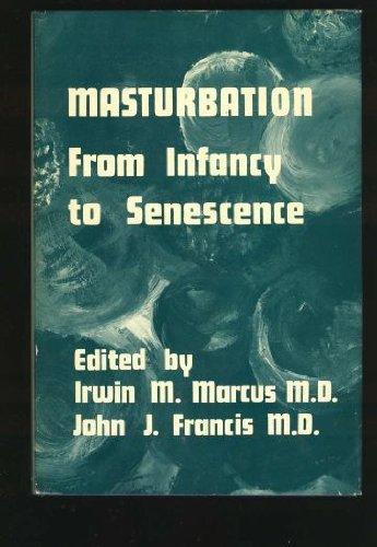 9780823631506: Masturbation: From Infancy to Senescence
