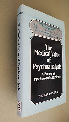 9780823632855: The Medical Value of Psychoanalysis (Classics in Psychoanalysis, Monograph 2)
