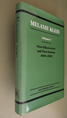 9780823633289: Melanie Klein: First Discoveries and First System 1919-1932 (v. 1)