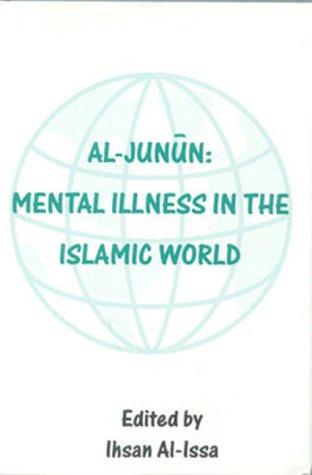 9780823633371: Al-Junun: Mental Illness in the Islamic World
