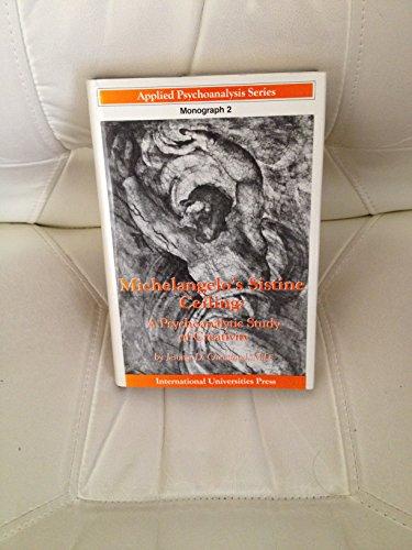 9780823633647: Michelangelo's Sistine Ceiling: A Psychoanalytic Study of Creativity (APPLIED PSYCHOANALYSIS MONOGRAPH SERIES)