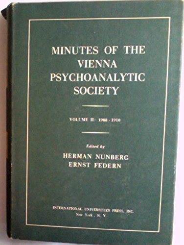 Minutes of the Vienna Psychoanalytic Society, Vol. 2: 1908-1910