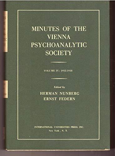 Minutes of the Vienna Psychoanalytic Society -: Vienna Psychoanalytic Society