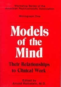 9780823634101: Models of the Mind: Their Relationships to Clinical Work (Workshop Series of the American Psychoanalytic Association)