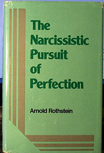 9780823634934: The narcissistic pursuit of perfection
