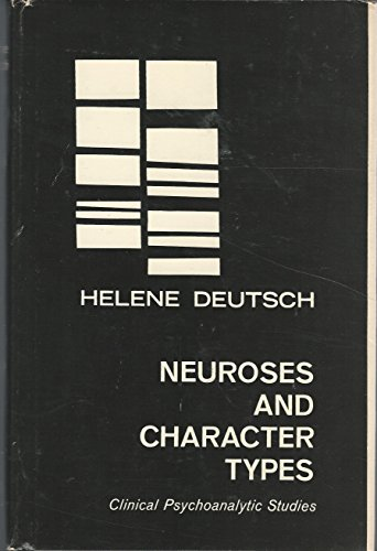 9780823635603: Neuroses and Character Types: Clinical Psychoanalytic Studies