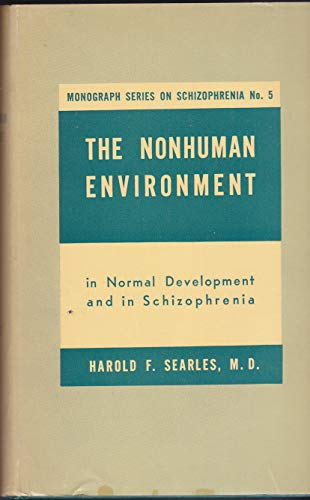 9780823636600: The Non-Human Environment in Normal Development and in Schizophrenia