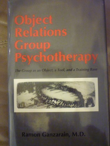 9780823637256: Object Relations Group Psychotherapy: The Group As an Object, a Tool, and a Training Base