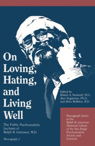 9780823637904: On Loving, Hating, and Living Well: The Public Psychoanalytic Lectures of Ralph R. Greenson, M.D.