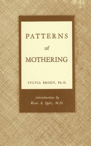 9780823640409: Patterns of Mothering: Maternal Influence During Infancy