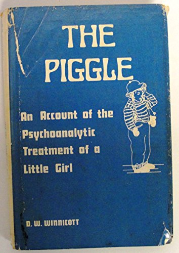 9780823641376: The Piggle: An Account of the Psychoanalytic Treatment of a Little Girl