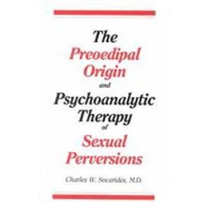 9780823642878: The Preoedipal Origin and Psychoanalytic Therapy of Sexual Perversions
