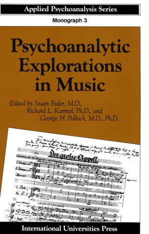 9780823644070: Psychoanalytic Explorations in Music (APPLIED PSYCHOANALYSIS MONOGRAPH SERIES)