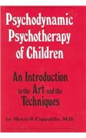 9780823644551: Psychodynamic Psychotherapy of Children: An Introduction to the Art and the Techniques