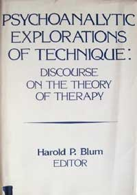 Psychoanalytic Explorations of Technique: Discourse on the: unknown