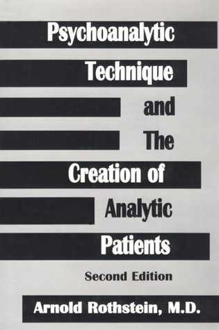 9780823650583: Psychoanalytic Technique and the Creation of Analytic Patients