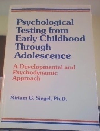 9780823656158: Psychological Testing from Early Childhood through Adolescence: A Developmental and Psychodynamic Approach