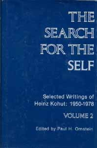 The Search for the Self: Selected Writings: Kohut, Heinz (Ed.