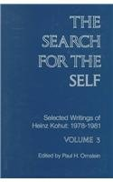 The Search for the Self: Selected Writings: Heinz Kohut; Editor-Paul