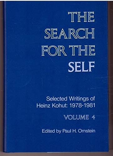 The Search for the Self: Selected Writings of Heinz Kohut, 1978-1981 (Volume 4): Kohut, Heinz; Paul...