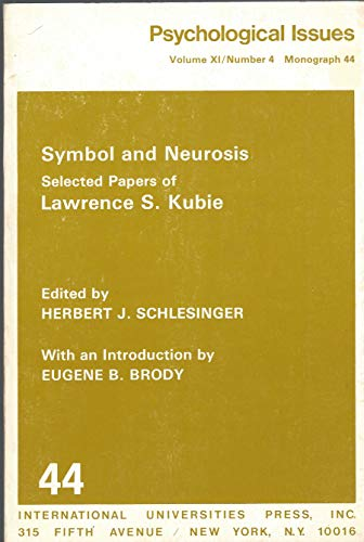 9780823662906: Symbol and Neurosis: Selected Papers of Lawrence S. Kubie (Psychological Issues ; Monograph 44)