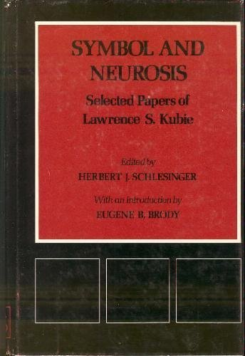 9780823662913: Symbol and Neurosis: Selected Papers of Lawrence S. Kubie (Monograph 44 , Vol 11 No 4)