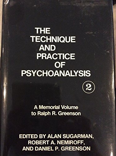 9780823664214: The Technique and Practice of Psychoanalysis Volume II: A Memorial Volume to Ralph R. Greenson (Monograph Series of the Ralph R. Greenson Memorial Library of the San Diego Psychoanalytic Society I)