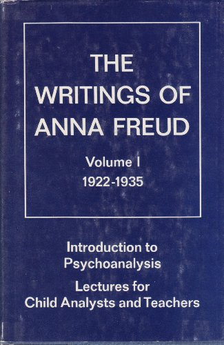 9780823668700: The Writings of Anna Freud, Vol. 1: Introduction to Psychoanalysis, Lectures for Child Analysts & Teachers