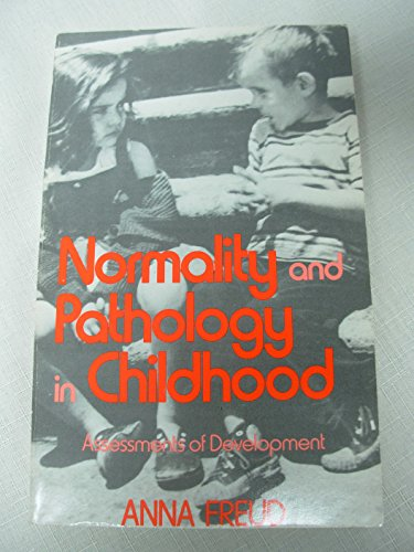 Normality and Pathology in Childhood : Assessments of Development