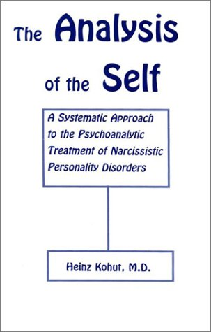 9780823680023: Analysis of the Self: Systematic Approach to Treatment of Narcissistic Personality Disorders