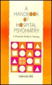 Handbook of Hospital Psychiatry: A Practical Guide to Therapy: Louis Linn