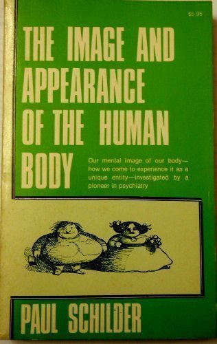 The Image and Appearance of the Human: Paul M. Schilder