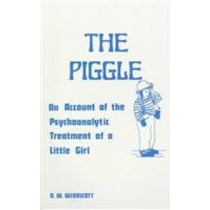 9780823681891: The Piggle: An Account of the Psychoanalytic Treatment of a Little Girl by D W Winnicott