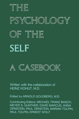 9780823682621: The Psychology of the Self: A Casebook: A Casebook (with Heinz Kohut)