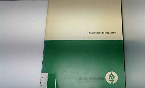 9780823701537: Education in Industry: A Research Report from the Conference Board's Public Affairs Research Division, Walter A. Hamilton, Vice President (Conference Board report ; no. 719)
