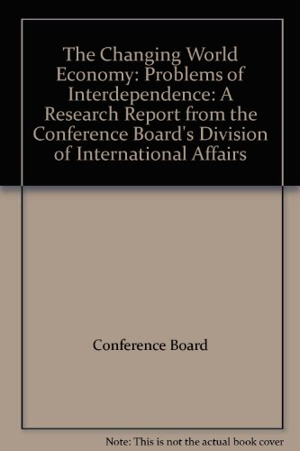 9780823701612: The Changing World Economy: Problems of Interdependence: A Research Report from the Conference Board's Division of International Affairs
