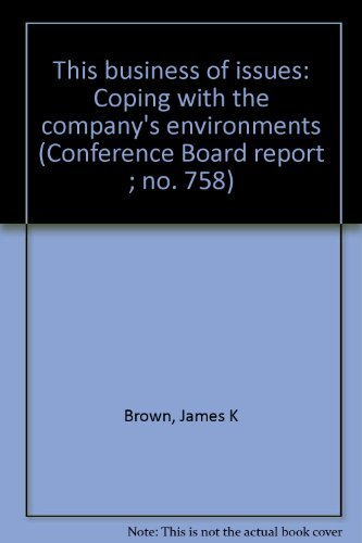 9780823701940: This business of issues: Coping with the company's environments (Conference Board report ; no. 758)