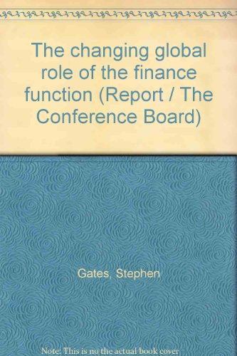 The changing global role of the finance function (Report / The Conference Board): Gates, ...