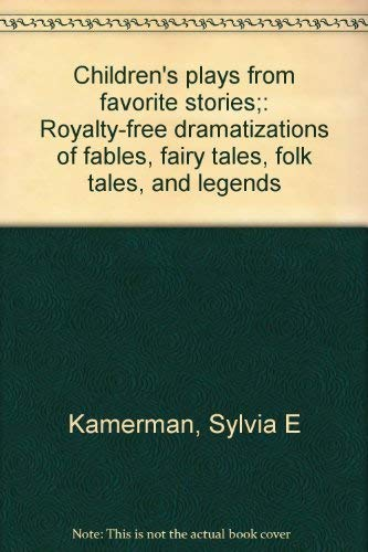 9780823800322: Children's plays from favorite stories;: Royalty-free dramatizations of fables, fairy tales, folk tales, and legends