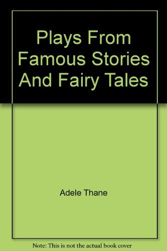 9780823800605: Plays from Famous Stories and Fairy Tales