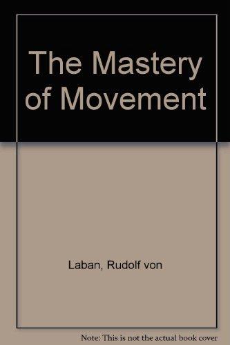 The mastery of movement,: Rudolf von Laban
